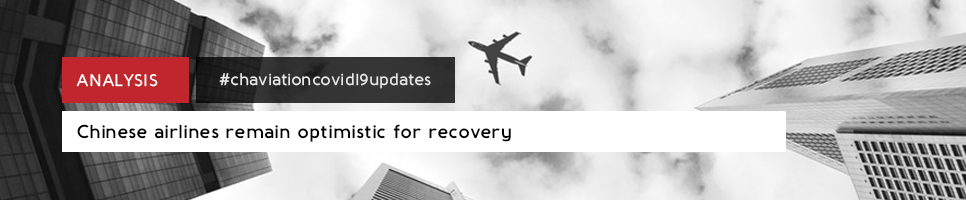 AIRLINES IN CHINA REDUCED SCHEDULES FOR THE CURRENT WEEK BUT REMAIN OPTIMISTIC FOR RECOVERY